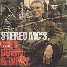 Stereo Mc' - Deep Down and Dirty