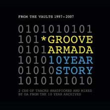 Groove Armada - GA10: From The Vaults 1997 - 2007