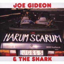 Joe Gideon and The Shark - Harum Scarum