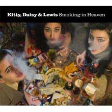 Kitty, Daisy & Lewis - Smoking In Heaven
