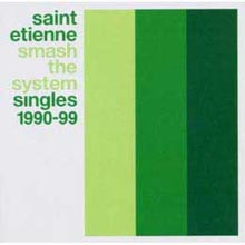 St.Etienne - Smash The System