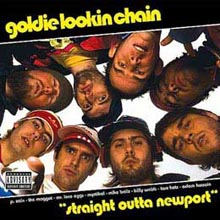 Goldie Lookin' Chain - Straight Out A Newport